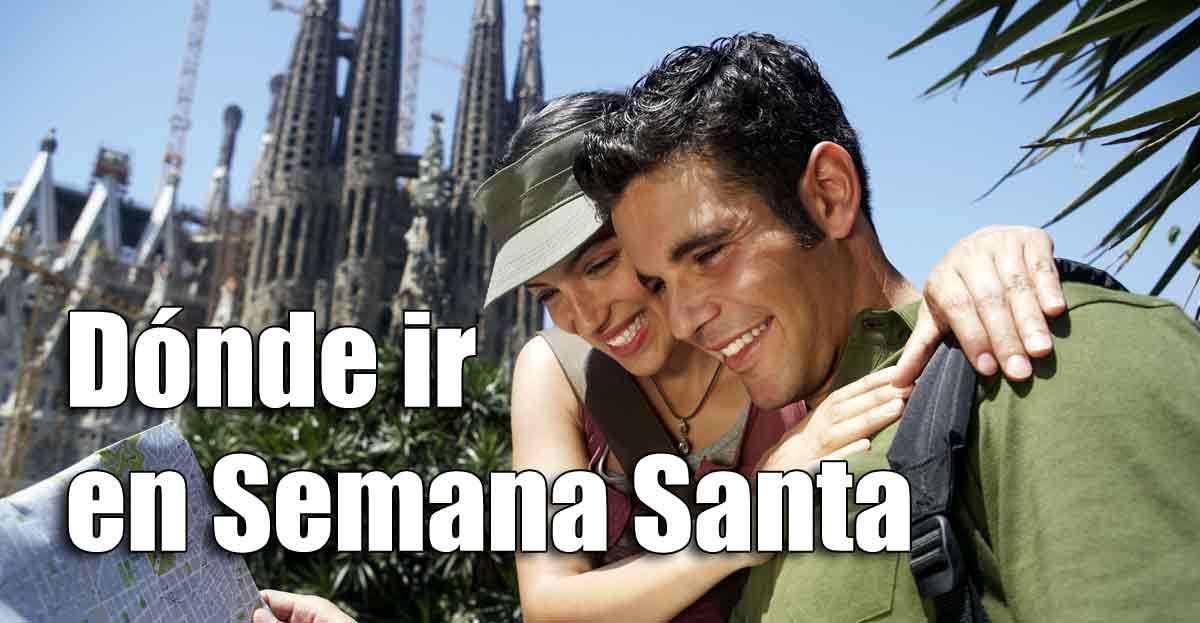 ¿Donde ir en Semana Santa?