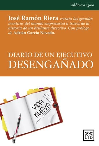 Diario de un ejecutivo desengañado, de José Ramón Riera.