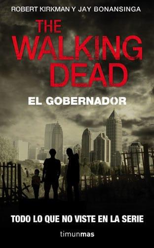 Novela 'The walking dead, el Gobernador' sobre la serie de televisión.