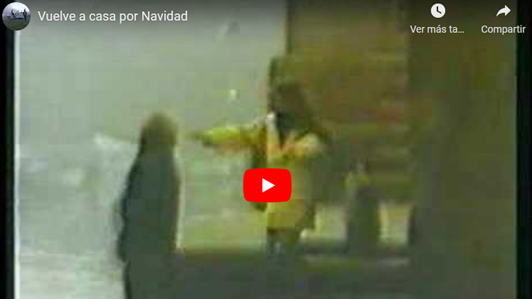 Video anuncio vuelve a casa por Navidad