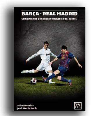 Libro sobre los negocios del Real Madrid y el Barcelona.
