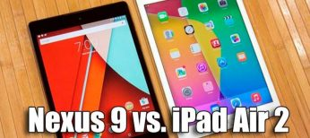 Comparativa de la tablet Nexus 9 vs iPad Air 2, cuál es mejor?