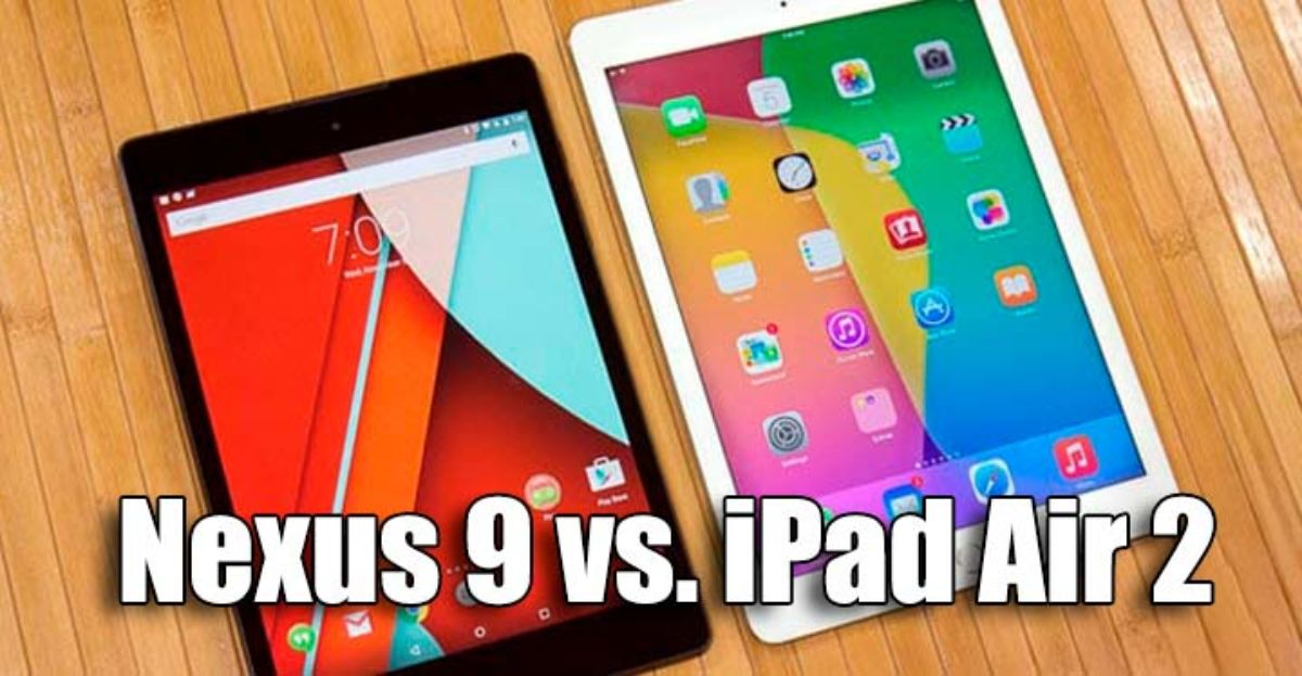 Comparativa de las tabletas Google Nexus 9 vs Apple iPad Air 2.