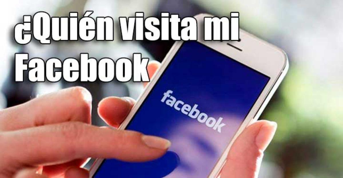 ¿Es posible saber quién visita mi Facebook?