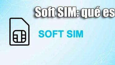 Soft SIM es la herramienta para ahorrar en llamadas