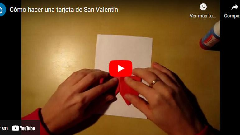 Video explicativo hacer tarjeta de San Valentín