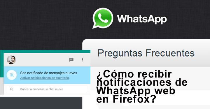 Cómo recibir notificaciones de WhatsApp web en Firefox.
