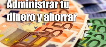 Cómo administrar tu dinero y ahorrar 2.500 euros al año