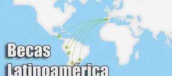 Becas para estudiar en el extranjero: Latinoamérica