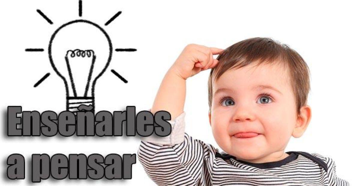 Cómo enseñar a los niños a pensar