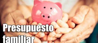 Cómo hacer un presupuesto familiar paso a paso