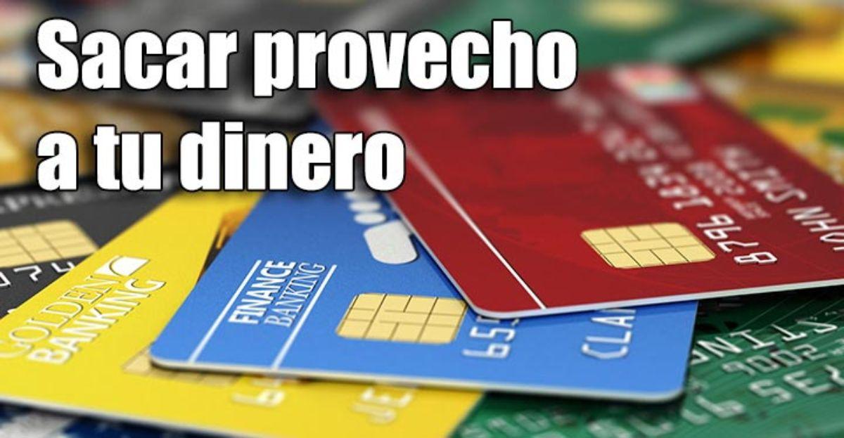 Tarjetas de crédito, así se puede sacar más provecho a tu dinero