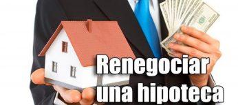 Cómo renegociar una hipoteca con la novación y la subrogación