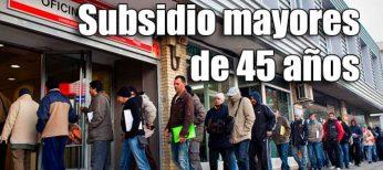 Cómo solicitar el subsidio si tengo más de 45 años
