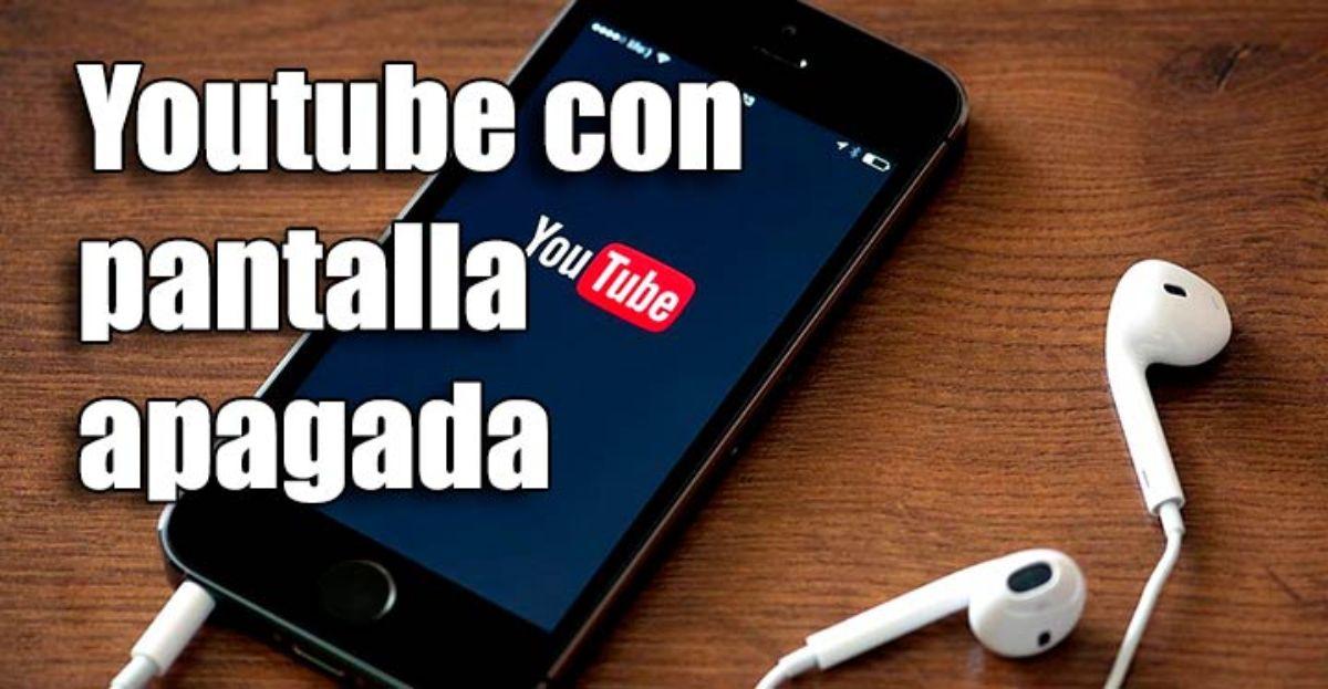 Cómo escuchar música en YouTube sin tener la pantalla del móvil encendida