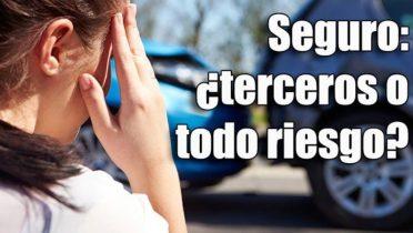 Cuál elegir: seguro a terceros o seguro de coche a todo riesgo