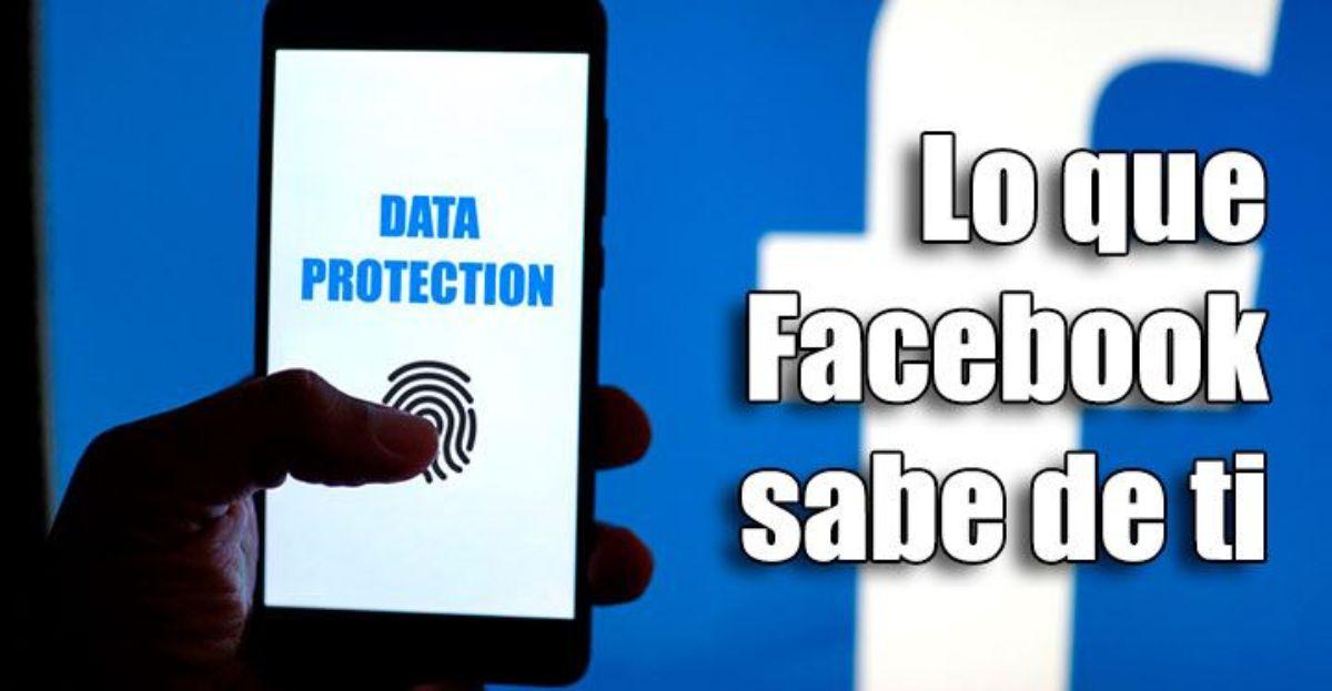 Cómo saber lo que Facebook sabe de ti