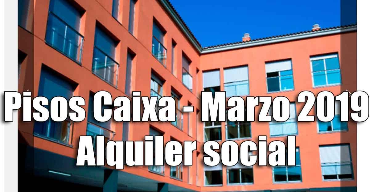 Pisos alquiler por 150 euros de la Caixa convocatoria MARZO 2019