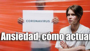 Cómo evitar la ansiedad por el Coronavirus