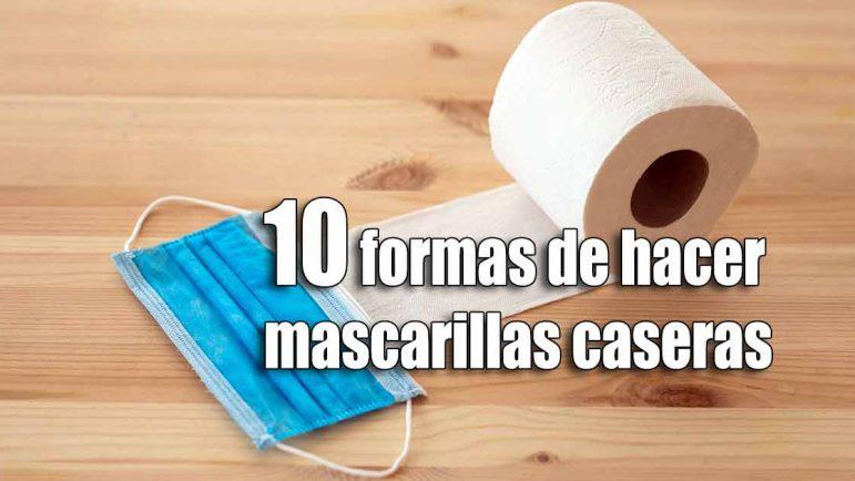 Guía: 10 maneras de hacer mascarillas caseras
