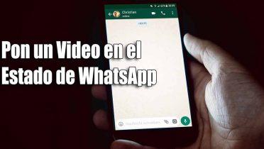 Cómo poner un vídeo en el estado de tu WhatsApp