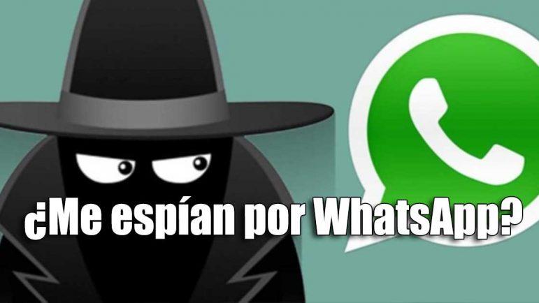 Cómo saber si me espían por WhatsApp