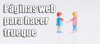 Las mejores páginas web para hacer trueque gratis