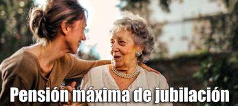 Pensión máxima de jubilación que se puede cobrar en España