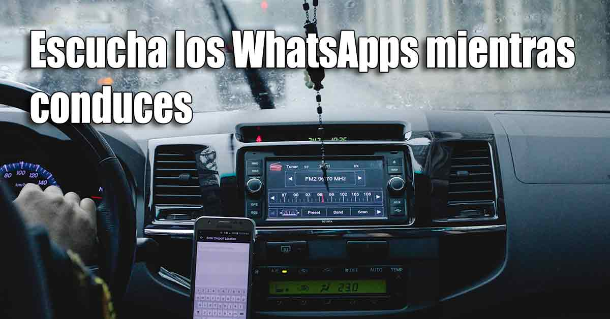 Escuchar mensajes de WhatsApp mientras conduces