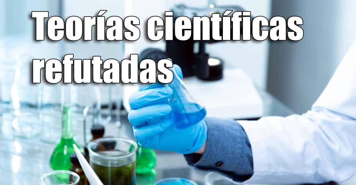 Teorías científicas refutadas