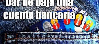Cómo cancelar una cuenta bancaria