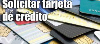 Cómo solicitar una tarjeta de crédito.